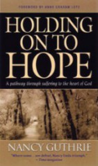 """Holding on to Hope"" by Nancy Guthrie"