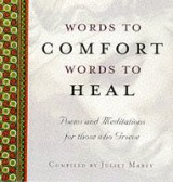 """Words to Comfort, Words to Heal"" by Juliet Mabey"